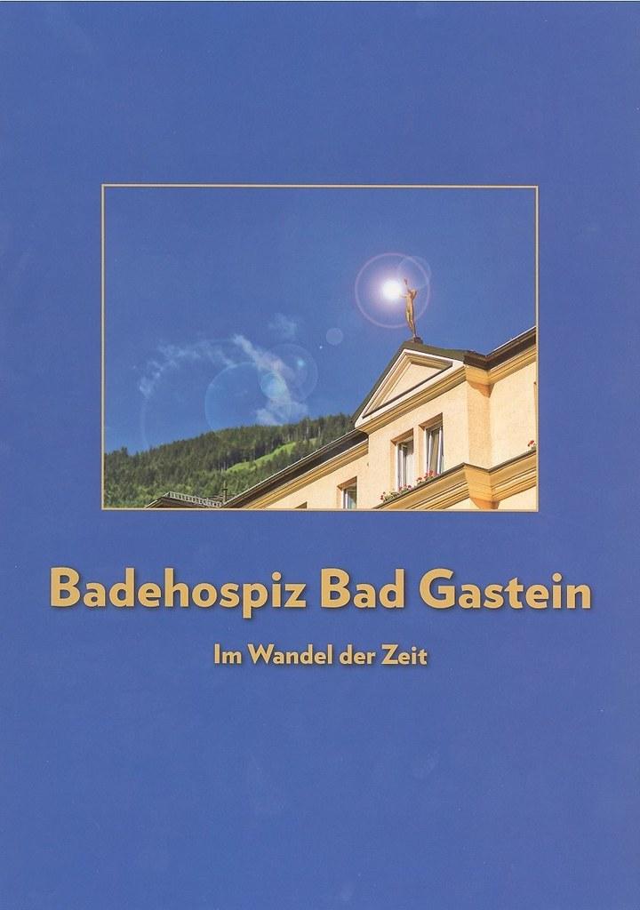Badehospiz Bad Gastein – Im Wandel der Zeit